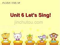 三年级上册英语课件-Unit6Let'sSing4_广东开心英语